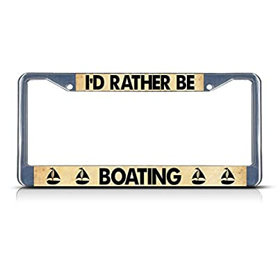 I'd Rather BE Boating Metal License Plate Frame Tag Border Two Holes Perfect for Men Women Car garadge Decor