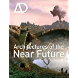 Architectures of the Near Future (Architectural Design) by Nic Clear (Editor) (11-Sep-2009) Paperback