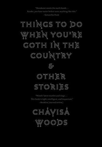 Things to Do When You're Goth in the Country: and Other Stories