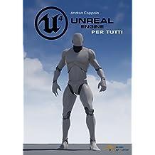 Unreal Engine 4 per tutti (Italian Edition)