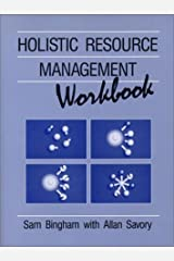 The Holistic Resource Management Workbook by Allan Savory (1993-03-01) Paperback