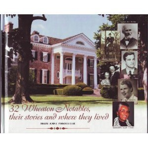 32 Wheaton Notables, their stories and where they lived