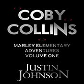 Coby Collins: Marley Elementary Adventures, Book 1   Justin Johnson