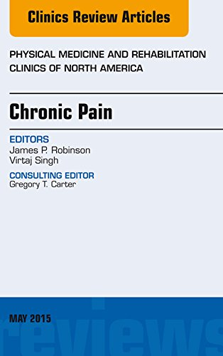 Chronic Pain, An Issue of Physical Medicine and Rehabilitation Clinics of North America, E-Book (The