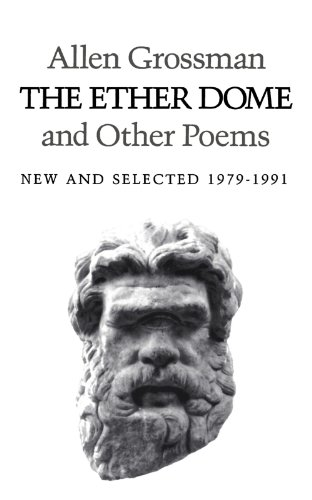 The Ether Dome and Other Poems (1979-1991) - The Ether Dome