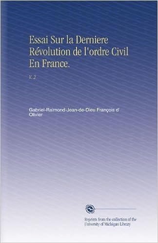 Essai Sur la Derniere Révolution de l'ordre Civil En France.: V.  2 epub, pdf