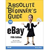 [(Absolute Beginner's Guide to eBay)] [by: Michael Miller]