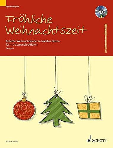 Fröhliche Weihnachtszeit: Beliebte Weihnachtslieder in leichten Sätzen. 1-2 Sopran-Blockflöten. Ausgabe mit CD.
