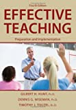 Effective Teaching : Preparation and Implementation, Hunt, Gilbert H. and Wiseman, Dennis G., 0398078599