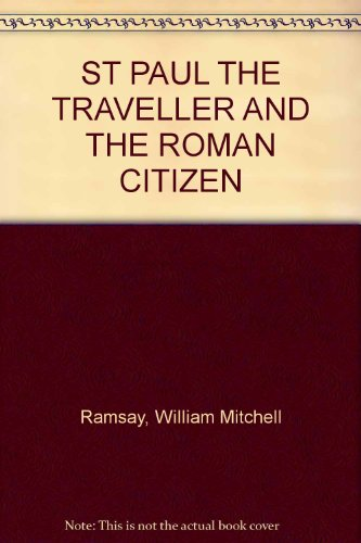 St. Paul the traveller and the Roman citizen,