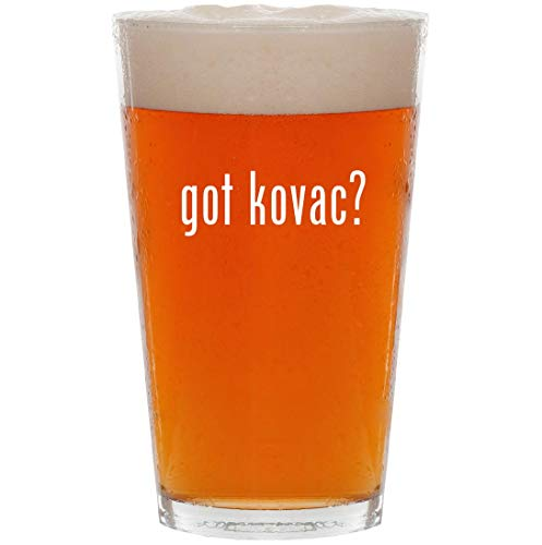 got kovac? - 16oz All Purpose Pint Beer Glass