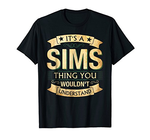 It's A Sims Thing You Wouldn't Understand T-shirt]()