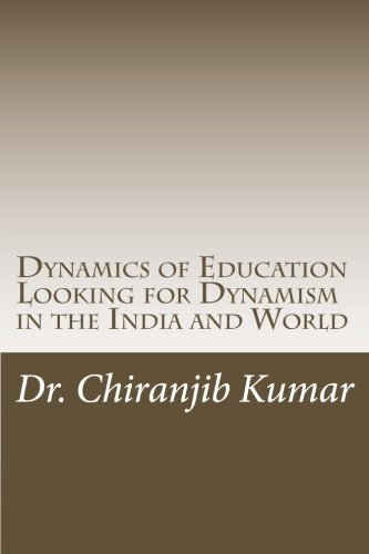 Dynamics of Education Looking for Dynamism in the India and World: Conmen in Education Confinement