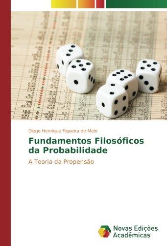 Download Fundamentos Filosóficos da Probabilidade: A Teoria da Propensão (Portuguese Edition) ebook
