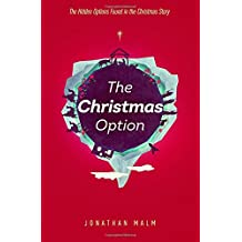 The Christmas Option: The Hidden Options Found in the Christmas Story