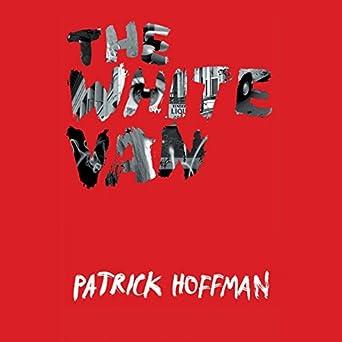 Amazon.com: The White Van (Audible Audio Edition): Patrick ...