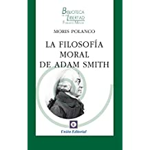 La filosofía moral de Adam Smith (Biblioteca de la Libertad Formato Menor nº 32) (Spanish Edition)