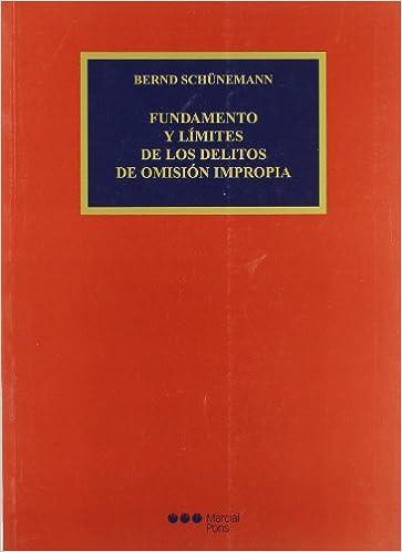 Fundamento y límites de los delitos de omisión impropia: Con una aportación a la metodología del Derecho penal Comentarios y estudios jurídicos: Amazon.es: ...