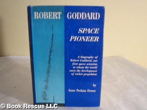 Robert Goddard, Space Pioneer