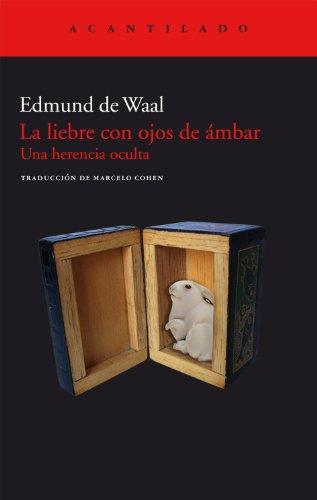 Descargar Libro La Liebre Con Ojos De Ámbar. Una Herencia Oculta De Edmund Edmund De Waal