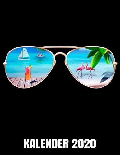 Kalender 2020: Sommer - Strand - Sonnenbrille - Flamingo Kalender Terminplaner Buch - Jahreskalender - Wochenkalender - Jahresplaner (German Edition) (Kleine Retro-sonnenbrille)