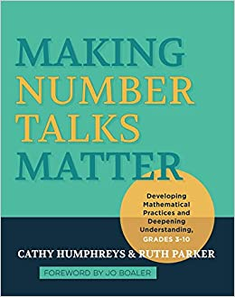 Making Number Talks Matter: Developing Mathematical Practices and Deepening  Understanding, Grades 3-10: Amazon.ca: Humphreys, Cathy, Parker, Ruth,  Humphreys, Cathy, Parker, Ruth: Books