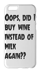 Oops, did I buy wine instead of milk again?? Iphone 6 plus case