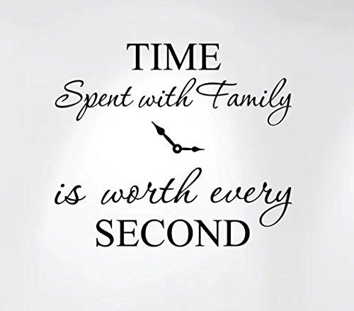 Innovative Stencils 1249 Black Time Spent with Family is Worth Every Second Home Wall Decal Sticker -