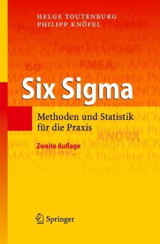 Six Sigma: Methoden und Statistik für die Praxis