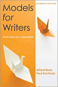 models for writers short essays for composition 10th edition Models for writers short essays for composition 10th edition by alfred rosa available in trade paperback on powellscom, also read synopsis and reviews its a simple.