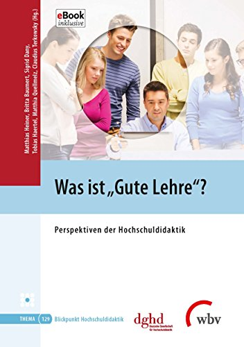 Was ist gute Lehre?: Perspektiven der Hochschuldidaktik (Blickpunkt Hochschuldidaktik 129) (German Edition)