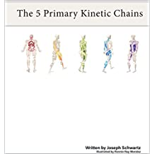 The Five Primary Kinetic Chains - Ebook (English Edition)