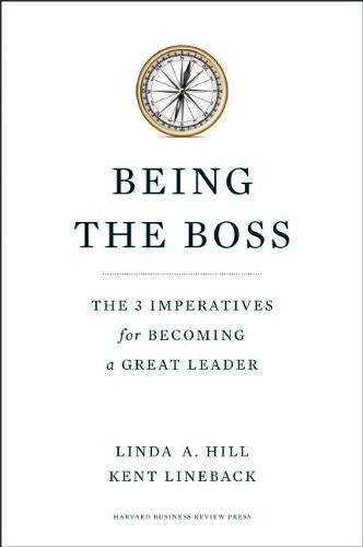 Being the Boss: The 3 Imperatives for Becoming a Great Leader [Linda A. Hill - Kent Lineback] (Tapa Dura)