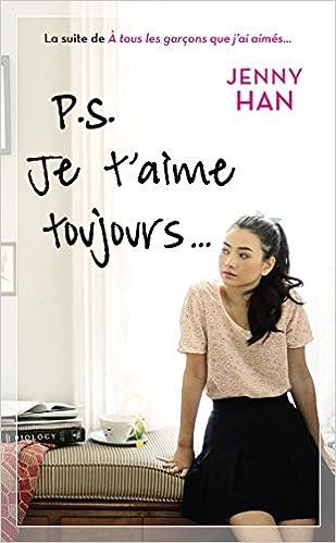 Jenny Han - Les amours de Lara Jean T02 : PS : Je t'aime toujours. sur Bookys