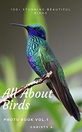 All about birds Photo Book Vol.1: 100+ stunning beautiful birds