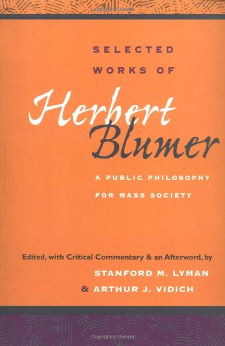 Selected Works of Herbert Blumer: A PUBLIC PHILOSOPHY FOR MASS SOCIETY