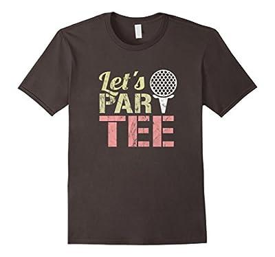 Let's Par-Tee - Let's Party - Golf Joke - Funny Golf Shirt
