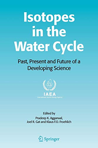 Isotopes in the Water Cycle: Past, Present and Future of a Developing Science