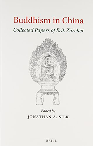 Buddhism in China: Collected Papers of Erik Zurcher