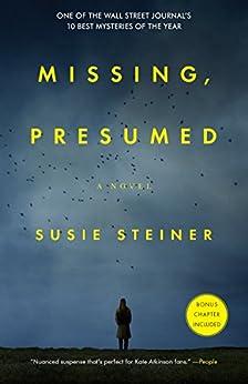 Missing, Presumed: A Novel by [Steiner, Susie]