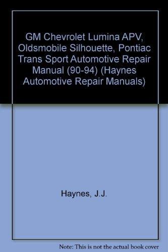 General Motors Chevrolet Lumina Apv, Oldsmobile Silhouette, Pontiac Trans Sport 1990 Thru 1994: All Models (Hayne's Automotive Repair Manual) by John Harold Haynes (1995-08-03)