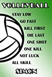 Volleyball Stay Low Go Fast Kill First Die Last One Shot One Kill Not Luck All Skill Simon: College Ruled | Composition Book | Green and White School Colors