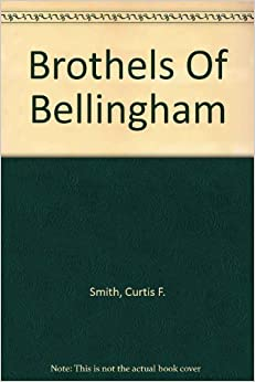 Book Brothels Of Bellingham by Smith, Curtis F. (2004)