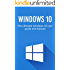 Windows 10: The ultimate Windows 10 user guide and manual!