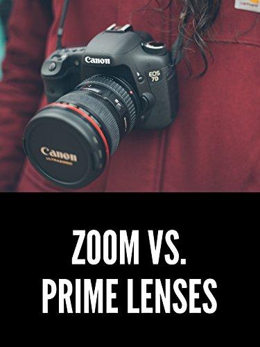 Camera Lenses: Zooms vs. - Lens Lense Vs