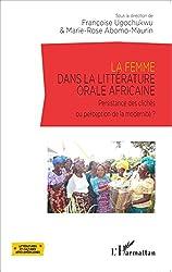 La femme dans la littérature orale africaine: Persistance des clichés ou perception de la modernité? (Littératures et cultures afro-américaines) (French Edition)