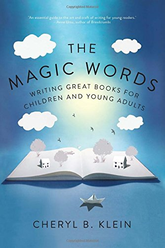 The Magic Words: Writing Great Books for Children and Young Adults from W W Norton Company