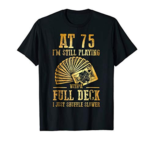 Funny 75th Birthday Gift 75 Year Old Cards T-Shirt