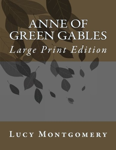 Anne of Green Gables: Large Print Edition