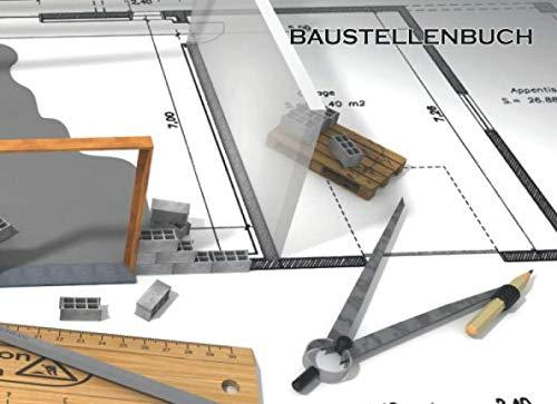 BAUSTELLENBUCH: 8.25x6 Zoll Buch zum nachvollziehen wer wann auf der Baustelle war und was gemacht hat Haus Bau Werkzeug (German Edition) (Brille Auf Männer)